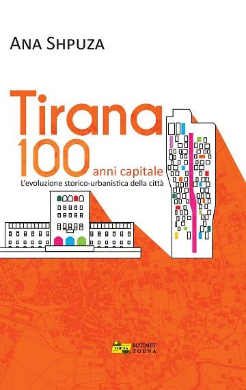 Tirana 100 anni capitale