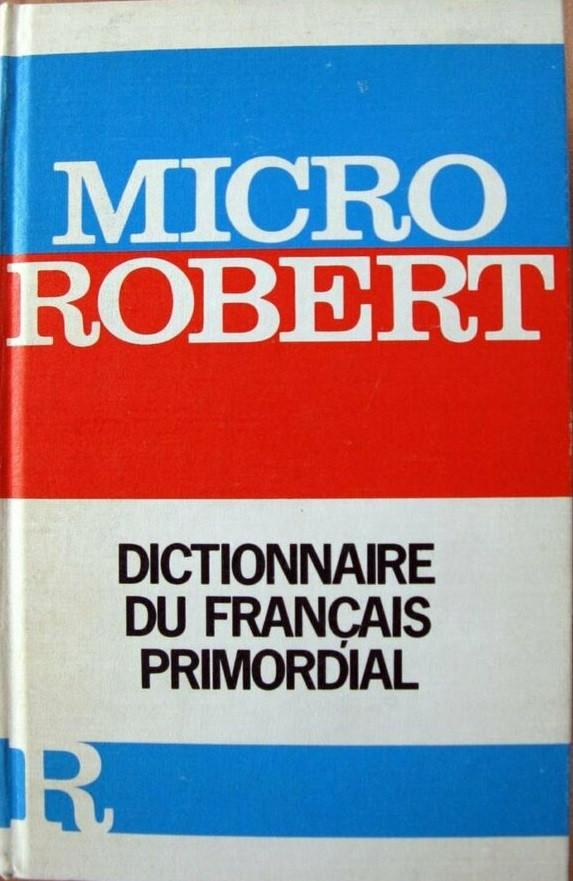 Micro Robert Dictionaire du francais primordial