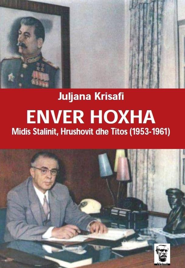 Enver Hoxha midis Stalinit, Hrushovit dhe Titos (1953-1961)