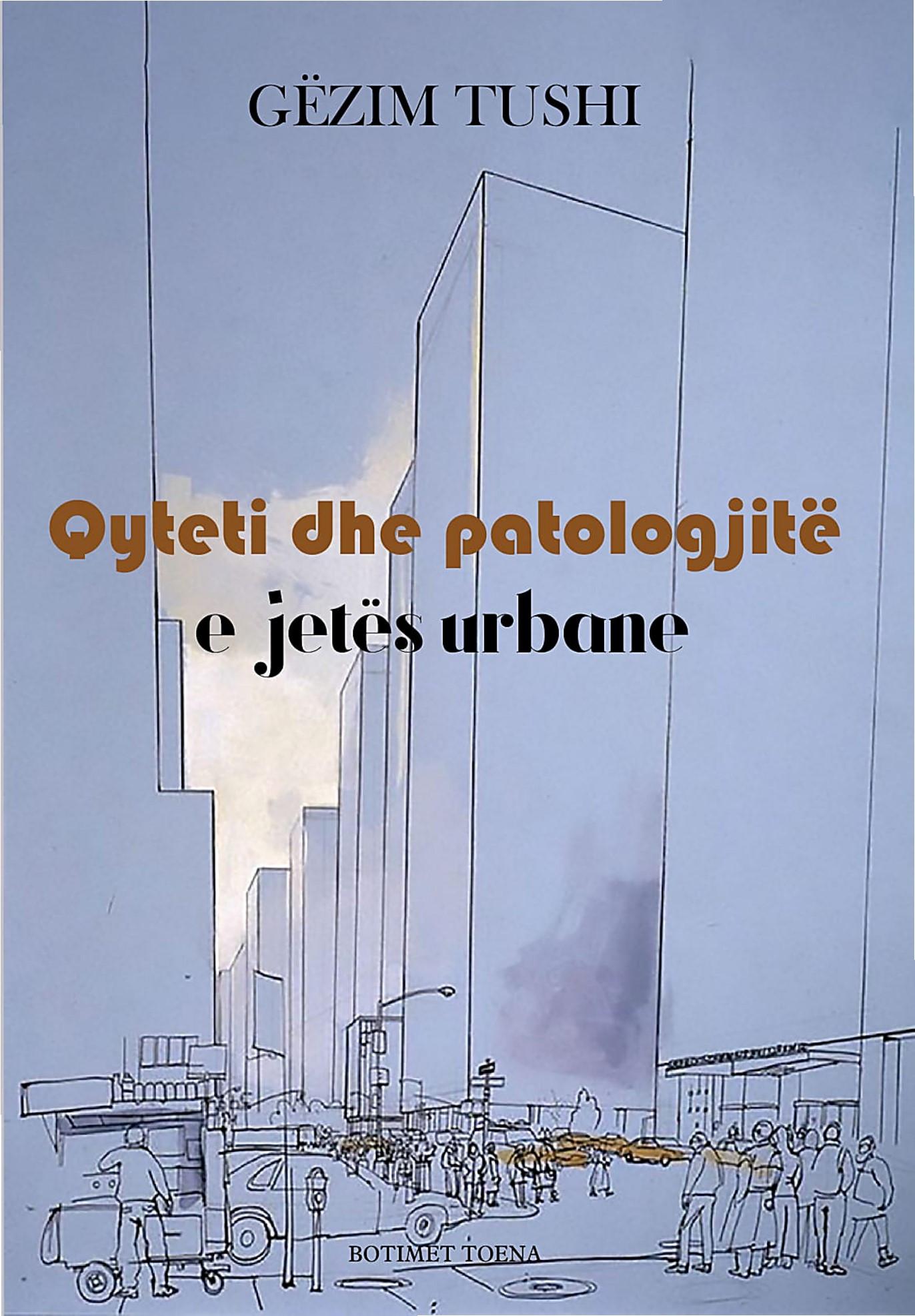 Qyteti dhe patologjite e jetes urbane