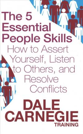 The 5 Essential People Skills : How to Assert Your
