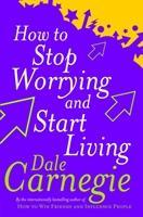 How To Stop Worrying And Start Living - pb