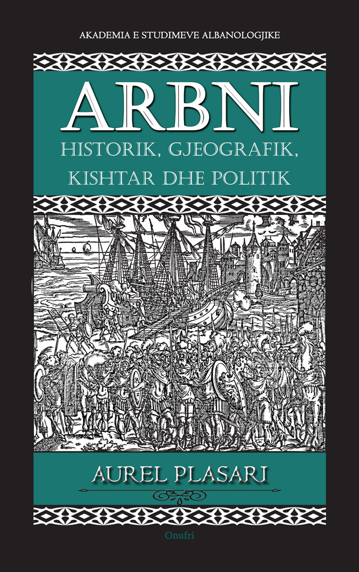 Arbni historik, gjeografik, kishtar dhe politik