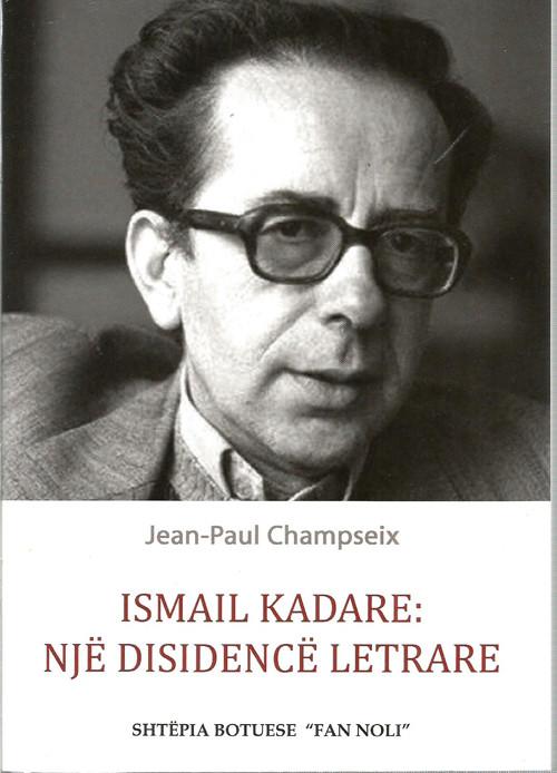 Ismail Kadare nje disidence letrare