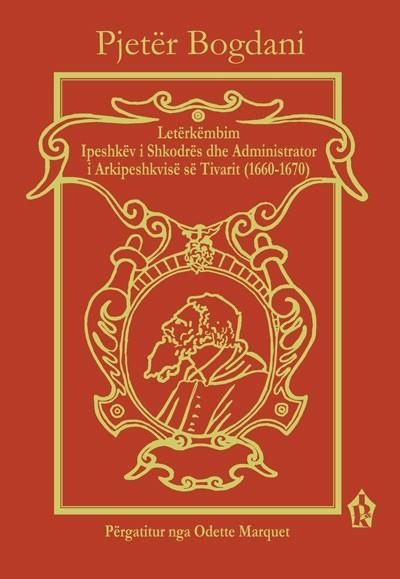 Letërkëmbim, Ipeshkëv i Shkodrës dhe Administrator i Arkipeshkvisë së Tivarit (1660-1670)