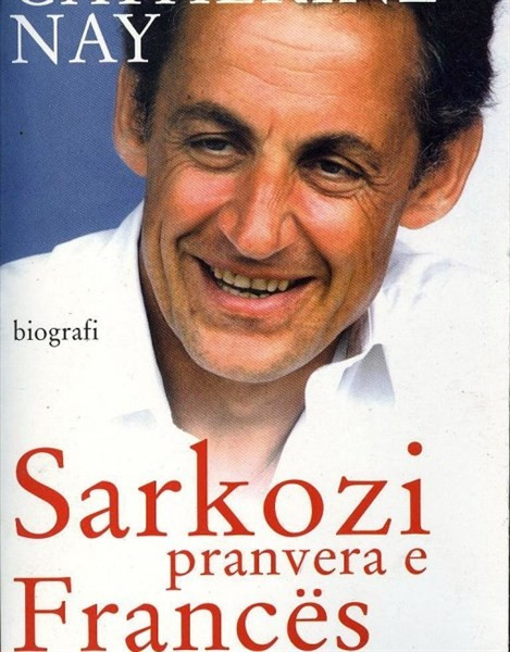 Sarkozi, pranvera e Frances/ Biografi