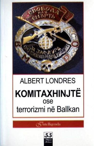 Komitaxhinjte ose terrorizmi ne Ballkan
