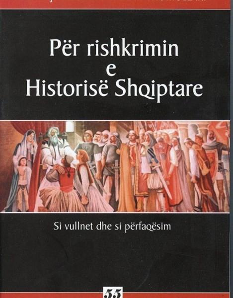 Per rishkrimin e Historise Shqiptare