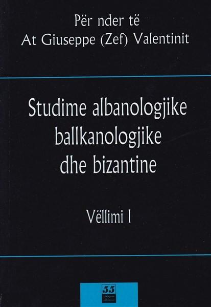 Studime Albanologjike Ballkanologjike dhe Bizantine Vol 1