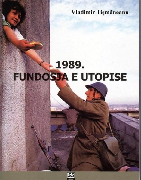 1989. Fundosja e utopisë