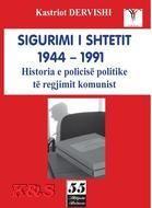 Sigurimi i Shtetit 1944-1991 - Historia e policisë politike të regjimit komunist