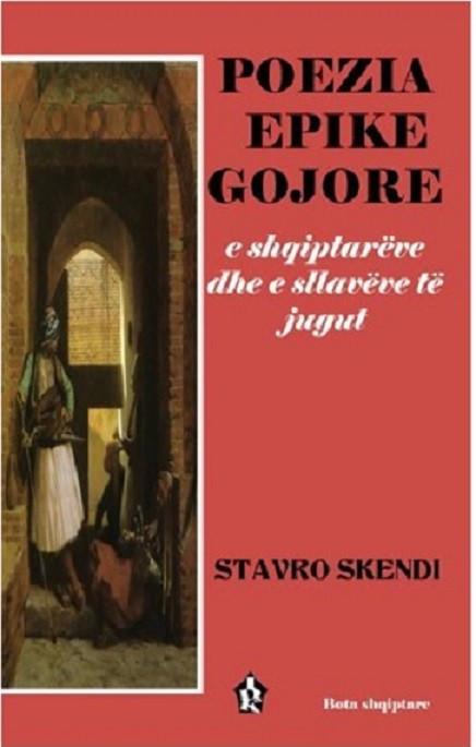 Poezia epike gojore e shqiptareve dhe e sllaveve te jugut
