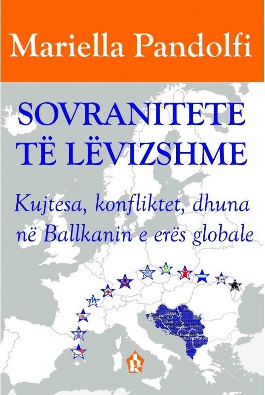 Sovranitete te levizshme, Kujtesa, konfliktet, dhuna ne Ballkanin e eres globale