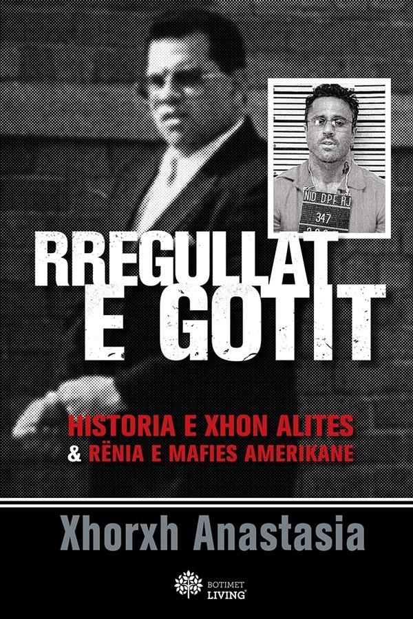 Rregullat e Gotit, historia e Xhon Alitës dhe rënia e mafias Amerikane