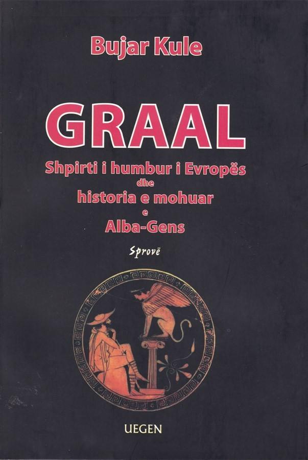 GRAAL, shpirti I humbur I Evropës dhe historia e mohuar e Alba-Gens