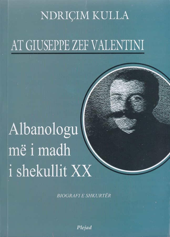 At Giuseppe Valentini - Albanologu me i madh i shek. XX