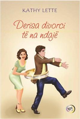 Derisa divorci te na ndaje
