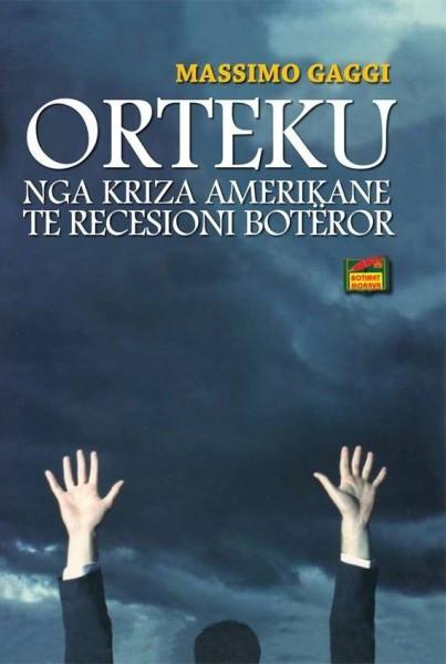 Orteku - nga kriza amerikane te recesioni botëror