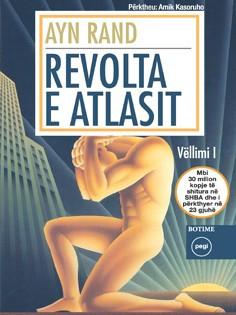 Revolta e Atlasit, - vëll I
