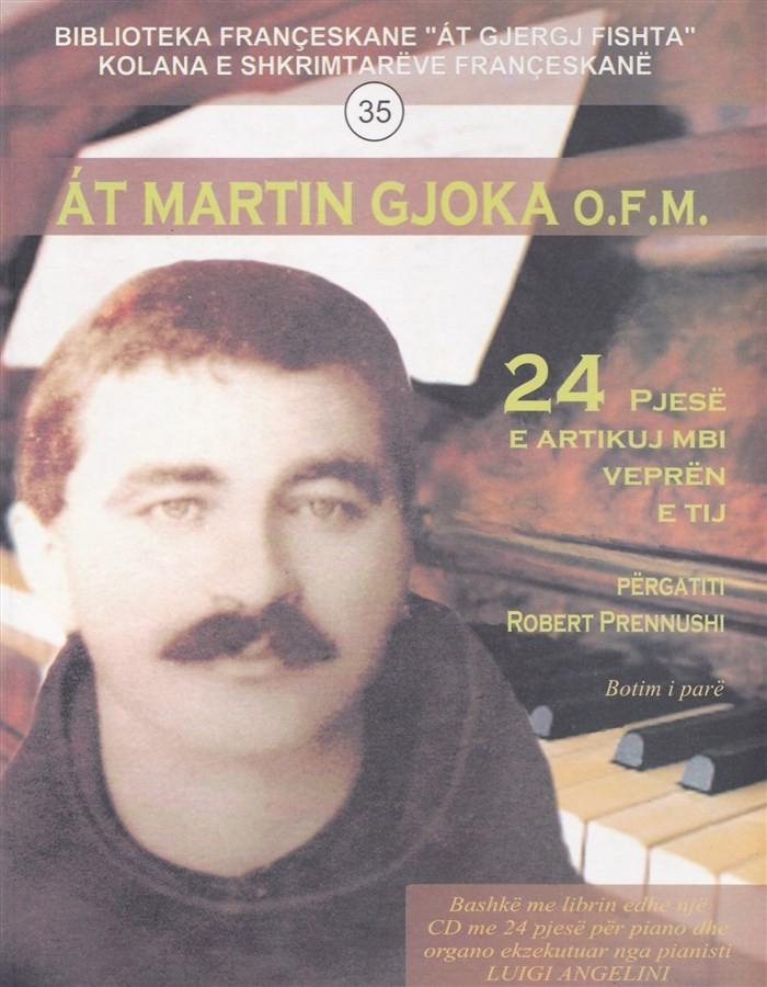 At Martin Gjoka - 24 pjesë e artikuj mbi veprën e tij