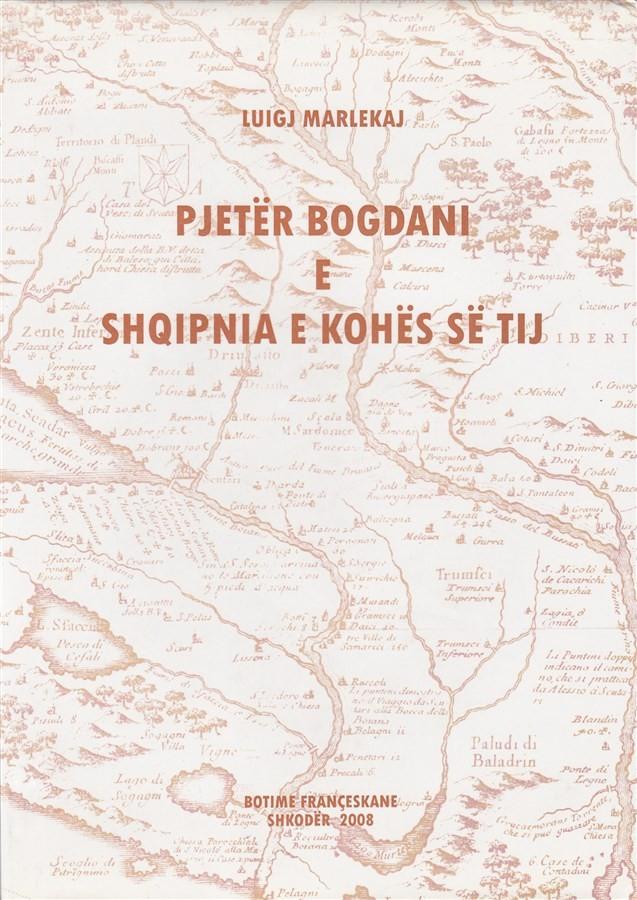 Pjetër Bogdani e Shqipnia e kohës së tij
