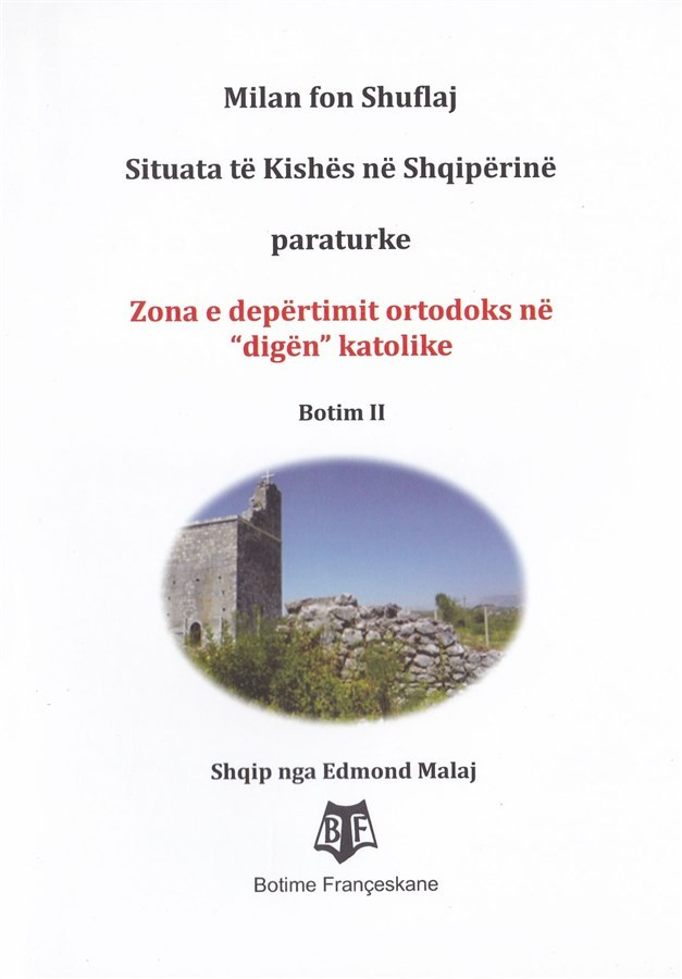 """Situata të Kishës në Shqipërinë paraturke. Zona e depërtimit ortodoks në """"digën"""" katolike"""