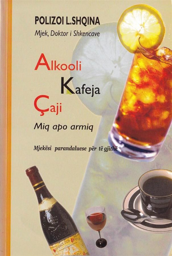 Alkoli, caja dhe kafja, miq apo armiq