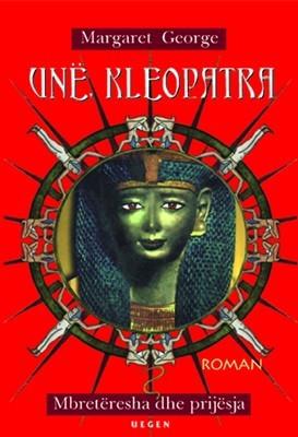 Unë, Kleopatra