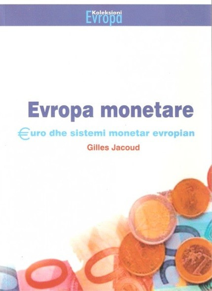 Evropa monetare: Euro dhe sistemi monetar evropian