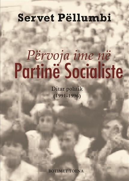 Përvoja ime në Partinë Socialiste