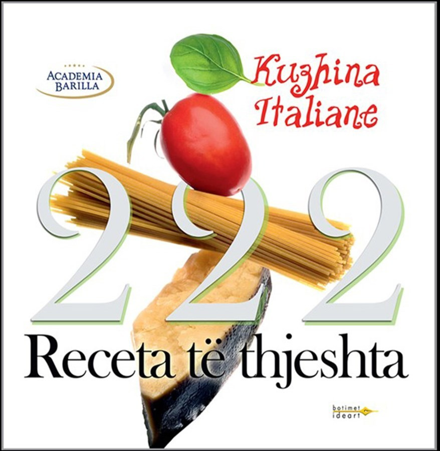 """222 Receta të thjeshta """"Kuzhina Italine"""""""