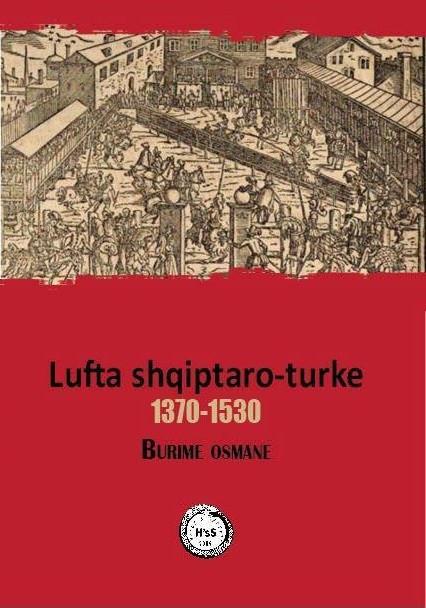 Lufta shqiptaro-turkue 1350 – 1530 Burimet osmane
