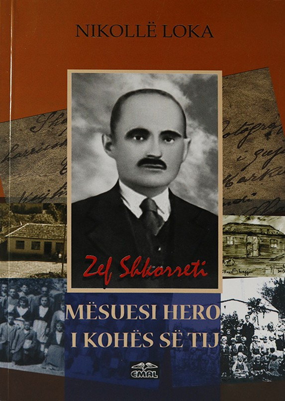Zef Shkorreti, mësuesi hero i kohës së tij
