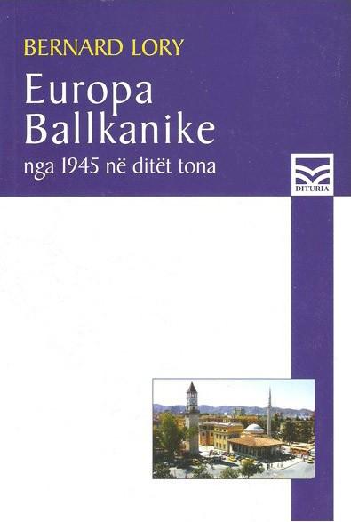 Europa ballkanike: Nga 1945 ne ditet tona