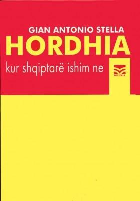 Hordhia : kur shqiptare ishim ne
