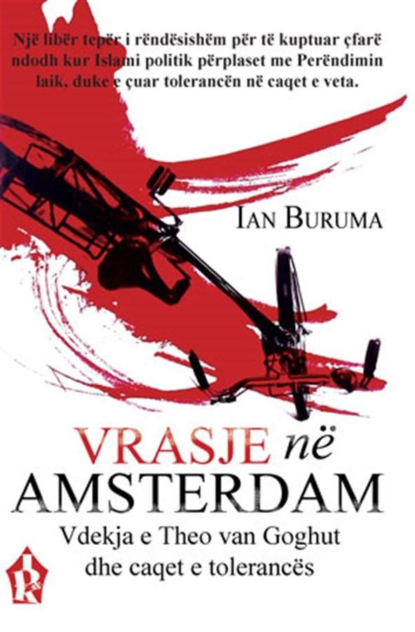 Vrasje në Amsterdam: Vdekja e Theo van Goghut dhe caqet e tolerancës