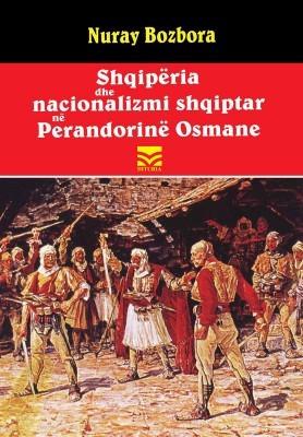 Shqiperia dhe nacionalizmi shqiptar ne Perandorine Osmane