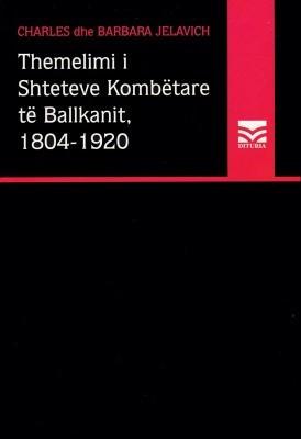 Themelimi i Shteteve Kombëtare të Ballkanit, 1804-1920