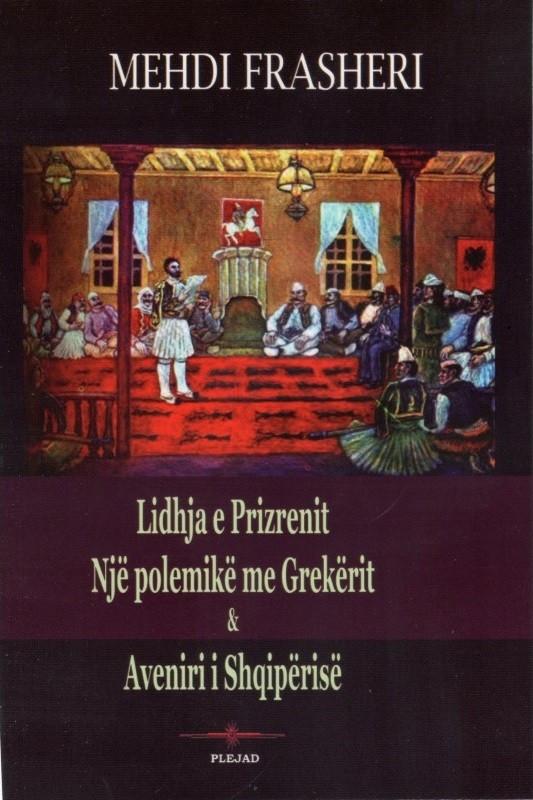 Lidhja e Prizrenit, një polemikë me grekërit dhe Aveniri i Shqipërisë