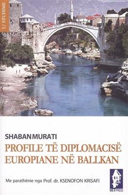 Profile te diplomacise Europiane ne Ballkan