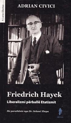 Friedrich Hayek, Liberalizmi perballe Etatizmit