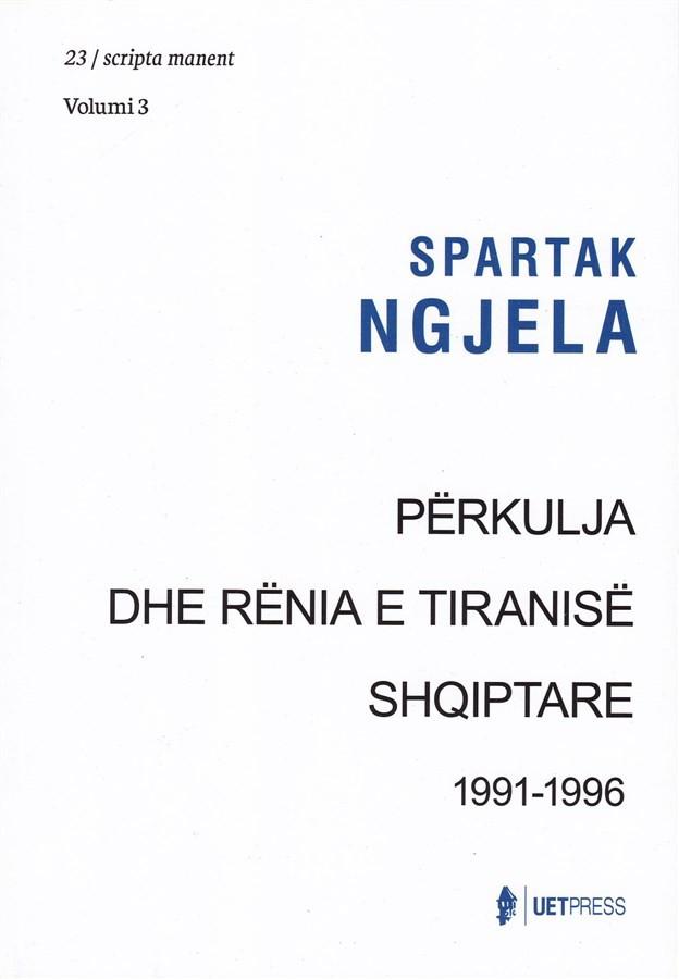 Perkulja dhe renia e tiranise shqiptare 1991 - 1996 (Volumi 3)