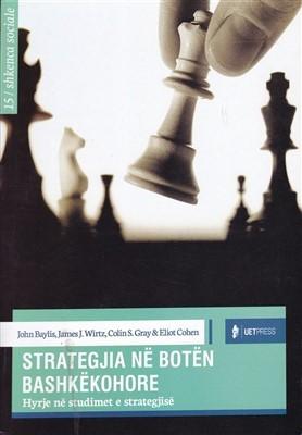 Strategjia ne boten bashkekohore, hyrje ne studimet e strategjise