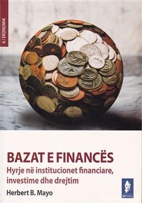 Bazat e finances. Hyrje ne institucionet financiare, investime dhe drejtim