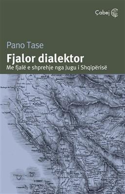 Fjalor dialektor (Me fjale e shprehje nga jugu i Shqiperise)