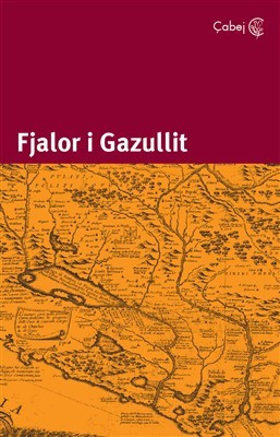 Fjalori i Gazullit : fjalorth i ri : fjale te rralla te perdoruna ne veri te Shqipnis (hc)