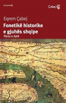 Fonetike historike e gjuhes shqipe (Hyrje ne historine e gjuhes shqipe, Pjesa e dyte)