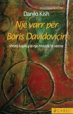 Nje varr per Boris Davidovicin : shtate kapituj te nje historie te vetme