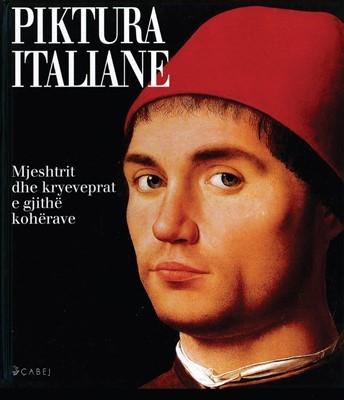 Piktura italiane - Mjeshtrit dhe kryeveprat e gjithe koherave