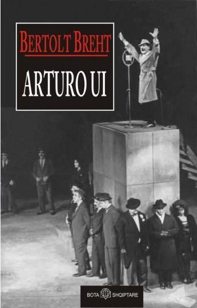 Arturo Ui, - historia e nje karriere qe mund te frenohej